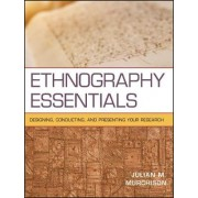 Ethnography Essentials by Julian Murchison