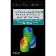 Handbook of Mathematical Relations in Particulate Materials Processing by Randall M. German
