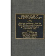 Research in Parapsychology 1993: Abstracts and Papers from the Thirty-sixth Annual Convention of the Parapsychological Association by Nancy L. Zingrone