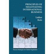 Principles of Negotiating International Business by Lothar Katz