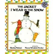 The Jacket I Wear in the Snow by Shirley Neitzel