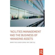 Facilities Management and the Business of Managing Assets by Danny Then Shiem-shin