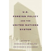 United States Foreign Policy and the United Nations System by Richard S Williamson