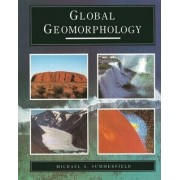 Global Geomorphology by Michael A. Summerfield