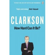 How Hard Can It Be? by Jeremy Clarkson