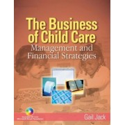 The Business of Child Care by Gail Jack