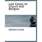 Last Essays on Church and Religion by Aid Worker Specialising in Post-Conflict Reconstruction Matthew Arnold