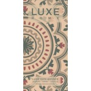 Rome Luxe City Guide, 7th Edition by Luxe Guides