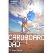 Cardboard Dad by Alan Harris