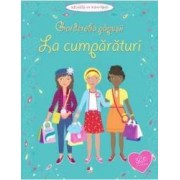 Garderoba papusii - La cumparaturi - Activitati cu autocolante - Jo Moore Fiona Watt Vicky Arrowsmith