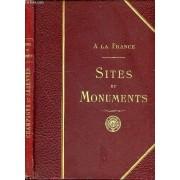 A La France - Sites Et Monuments : Champagne Et Ardennes (Ardennes, Aube, Marne, Haute-Marne).