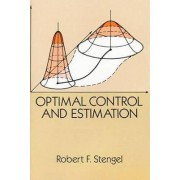 Optimal Control and Estimation by Robert F. Stengel