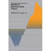 Studies in Business-cycle Theory by Robert E. Lucas