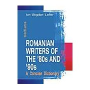 Romanian Writers of the '80s and '90s. A Concise Dictionary
