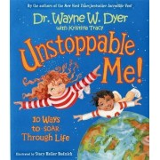 Unstoppable Me! by Dr. Wayne W. Dyer