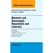 Obstetric and Gynecologic Hospitalists and Laborists, An Issue of Obstetrics and Gynecology Clinics by Brigid McCue