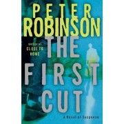 The First Cut by Peter Robinson