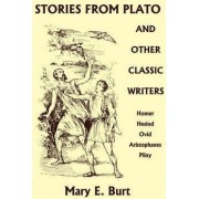Stories from Plato and Other Classic Writers (Yesterday's Classics) by Mary E. Burt