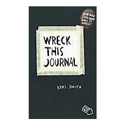Wreck This Journal. To Create is to Destroy Now With Even More Ways to Wreck!