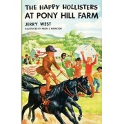 The Happy Hollisters at Pony Hill Farm by Jerry West