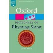 The Oxford Dictionary of Rhyming Slang by John Ayto