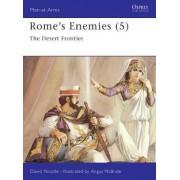 Rome's Enemies: Desert Frontier No.5 by David Nicolle