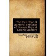 The First Year at Stanford by Stanford University English Club