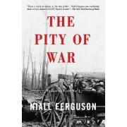 The Pity of War by Niall Ferguson