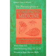 The Patient's Guide to Homeopathic Medicine by Robert W Ullman
