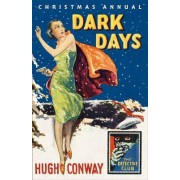 Dark Days and Much Darker Days: A Detective Story Club Christmas Annual (the Detective Club)