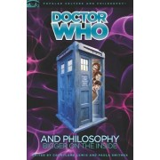 Doctor Who and Philosophy by Courtland Lewis