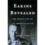 Eakins Revealed by Henry Adams