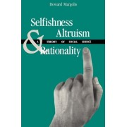 Selfishness, Altruism and Rationality by Howard Margolis