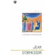 Calauza ratacitilor - Jean DOrmesson