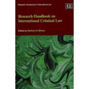 Research Handbook on International Criminal Law by Bartram S. Brown