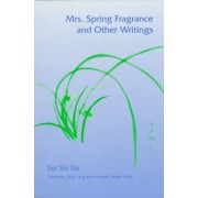 Mrs. Spring Fragrance and Other Writings by Sui Sin Far