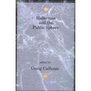 Habermas and the Public Sphere by Craig Calhoun