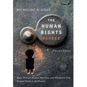 The Human Rights Reader: Major Political Essays, Speeches, and Documents from Ancient Times to the Present