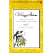 Elegant Madness: A Social Hist by Venetia Murray