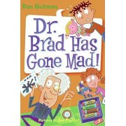 Dr. Brad has Gone Mad by Dan Gutman