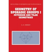 Geometry of Sporadic Groups: Volume 1, Petersen and Tilde Geometries: Petersen and Tilde Geometries v. 1 by A. A. Ivanov