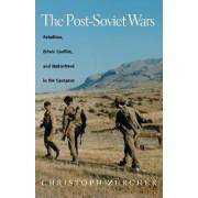 The Post-Soviet Wars by Christoph Z