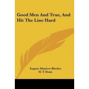 Good Men and True, and Hit the Line Hard by Eugene Manlove Rhodes
