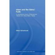 Islam and the Baha'i Faith by Oliver Scharbrodt