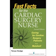 Fast Facts for the Cardiac Surgery Nurse by Tanya Hodge