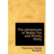 The Adventures of Reddy Fox and Prickly Porky by Thornton Waldo Burgess