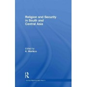 Religion and Security in South and Central Asia by K. Warikoo