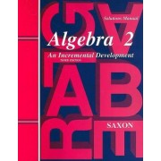 Algebra 2: Solutions Manual by Brian E Rice