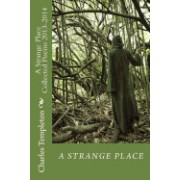 A Strange Place: Collected Poems 2013-2014