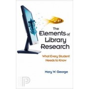 The Elements of Library Research by Mary W. George